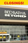 Bed, Bath & Beyond Closing Even More Stores! Is Yours on the List? *UPDATED*